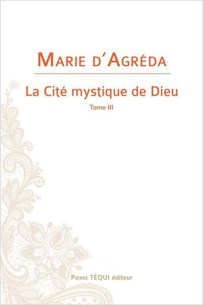 la-cite-mystique-de-dieu-tome-iii-nouvelle-edition