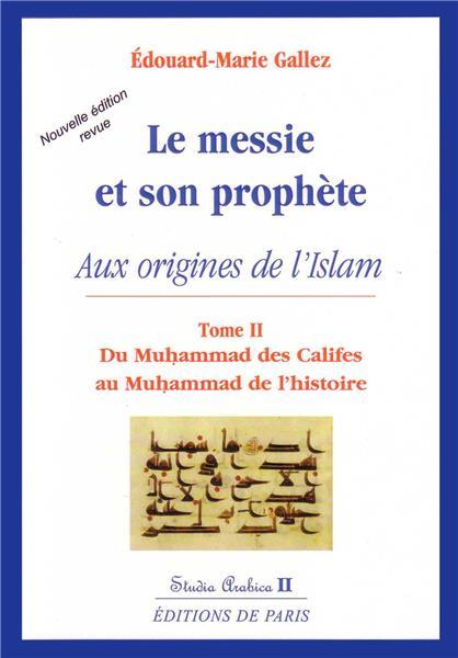 le-messie-et-son-prophete-aux-origines-de-l-islam-t2-studia-arabica-ii