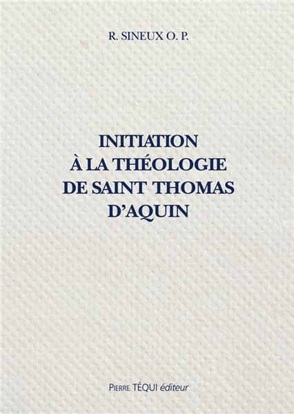 initiation-a-la-theologie-de-saint-thomas-d-aquin