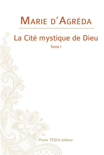 la-cite-mystique-de-dieu-tome-i-nouvelle-edition