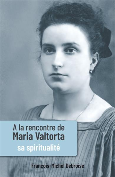 a-la-rencontre-de-maria-valtorta-tome-iii