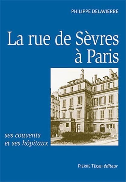 La rue de s vres paris ses couvents et ses h pitaux pierre tequi edite - Hopital laennec rue de sevres ...