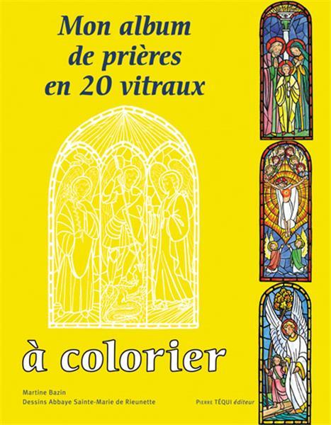 Mon album de pri res en 20 vitraux colorier pierre tequi editeur religieux - Vitraux a colorier ...