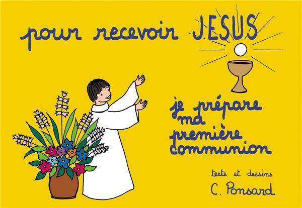 Pour Recevoir Jésus Je Prépare Ma Première Communion Pierre Tequi