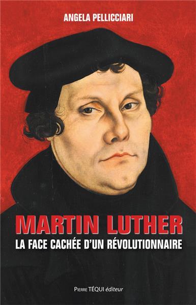 online store 1347b aba50 Martin Luther - La face cachée d un révolutionnaire