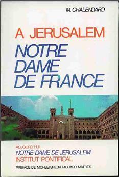 À Jérusalem  - Notre-Dame de France