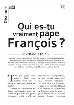 Discours n°0 - Qui es-tu vraiment pape François ?