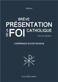 Brève présentation de la foi catholique
