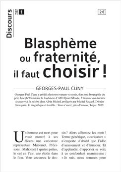 Discours n°1 - Blasphème ou fraternité, il faut choisir