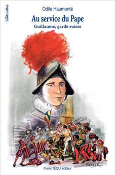 Au service du Pape - Guillaume, garde suisse