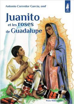 Juanito et les roses de Guadalupe (relié)
