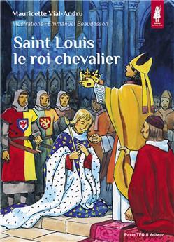 Saint Louis, le roi chevalier