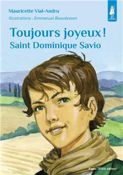 Toujours joyeux ! Saint Dominique Savio