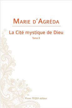 La Cité mystique de Dieu -Tome II (nouvelle édition)