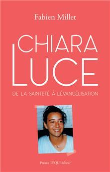 Chiara Luce - De la sainteté à l'évangélisation