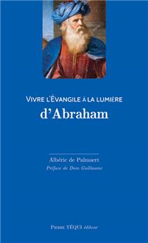 Vivre l'Évangile à la lumière d'Abraham