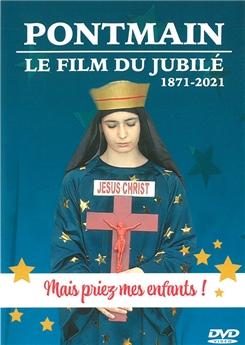 Pontmain - Le film du jubilé 1871-2021 (DVD)