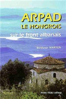 Arpad le Hongrois sur le front albanais