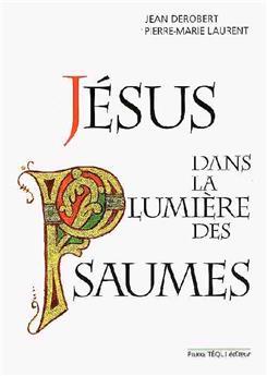 Jésus dans la lumière des psaumes