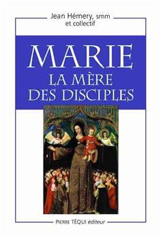 Marie, la mère des disciples
