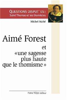 Aimé Forest et « une sagesse plus haute que le thomisme »