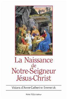 La Naissance de Notre-Seigneur Jésus-Christ