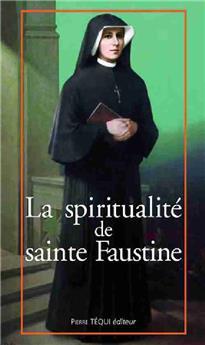 La spiritualité de sainte Faustine