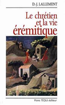 Le chrétien et la vie érémitique