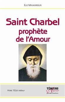 Saint Charbel, prophète de l'Amour
