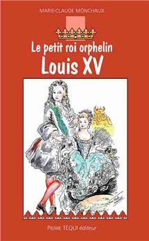Le petit roi orphelin, Louis XV
