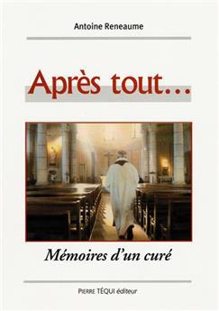 Après tout... Mémoires d'un curé