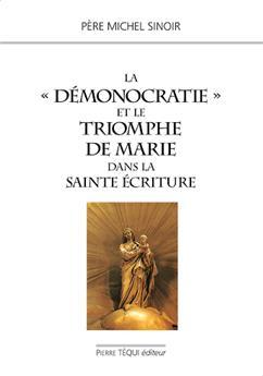 La « Démonocratie » et le triomphe de Marie dans la Sainte Écriture