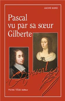 Pascal vu par sa sœur Gilberte