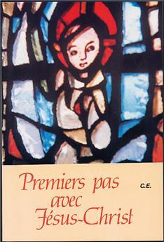Premiers pas avec Jésus-Christ - Livre de l'enfant