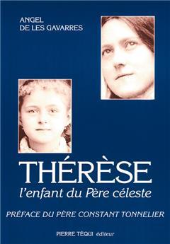 Thérèse, l'enfant du Père céleste