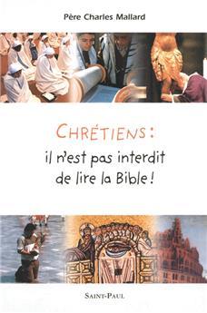 Chrétiens : il n'est pas interdit de lire la Bible !