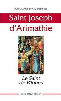 Saint Joseph d'Arimathie, le saint de Pâques