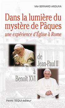 Dans la lumière du mystère de Pâques de Jean-Paul II à Benoît XVI