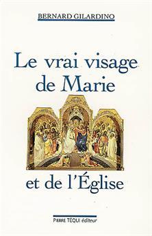 Le vrai visage de Marie et de l'Église