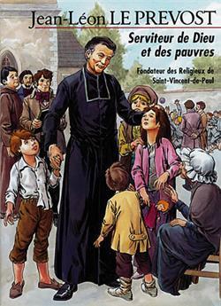 Jean-Léon Le Prevost - Serviteur de Dieu et des pauvres (BD)