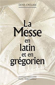 La messe en latin et en grégorien