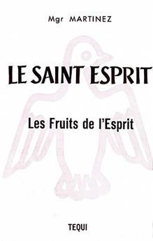 Le Saint Esprit : les Fruits de l'Esprit