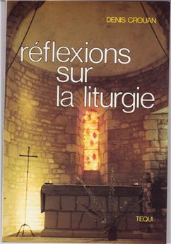 Réflexions sur la liturgie
