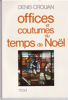 Offices et coutumes du temps de Noël
