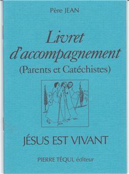 Jésus est vivant - Livret d'accompagnement (parents et catéchistes)