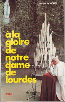 À la gloire de Notre-Dame de Lourdes
