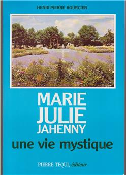 Marie-Julie Jahenny, une vie mystique