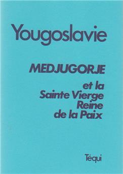 Yougoslavie, Medjugorje et la Sainte Vierge, Reine de la Paix