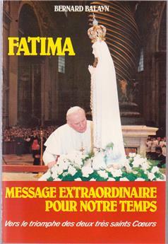 Fatima message extraordinaire pour notre temps