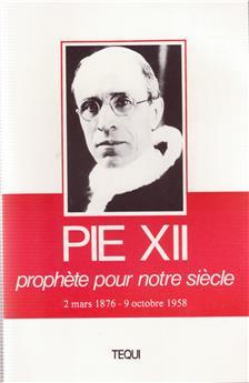 Pie XII, prophète pour notre siècle